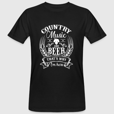 Country Music and Beer that's why i'm here - Miesten luonnonmukainen t-paita