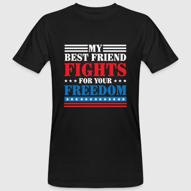 My best friend fights for your freedom  - Ekologisk T-shirt herr