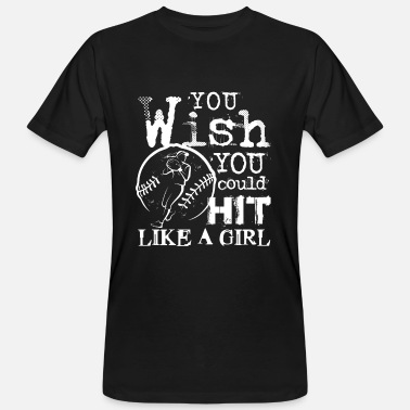 Wish You wish you could Hit like a girl softball coach - Miesten luonnonmukainen t-paita