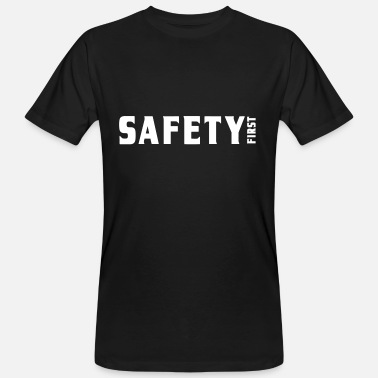 Health And Safety Safety First | Security | security - Men's Organic T-Shirt