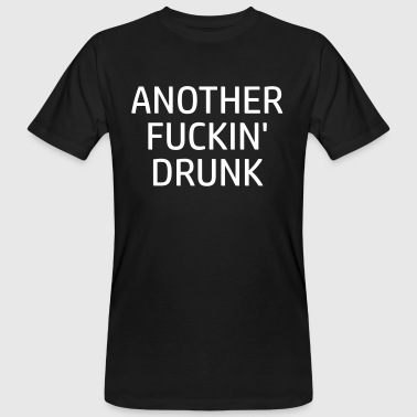 Group Drunk Party Funny party sayings - Another drunk - Men's Organic T-Shirt