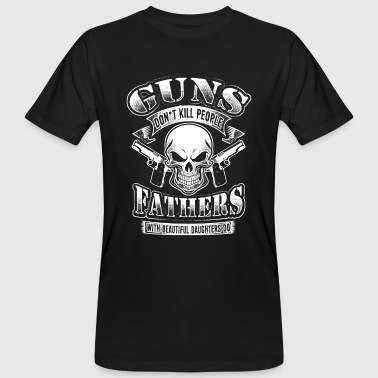 Guns dont kill People Fathers beautiful Daughters - Økologisk T-skjorte for menn