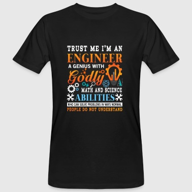 Trust me i'm a genius godly engineer  - Men's Organic T-shirt