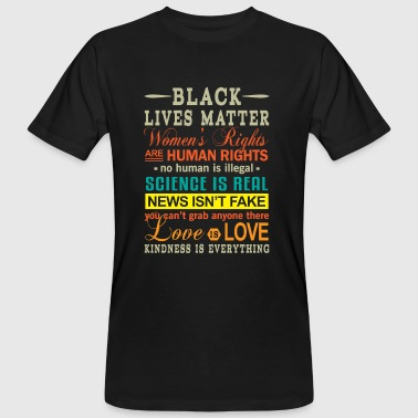 Black Lives Women`s Rights Kindness is Everything - Männer Bio-T-Shirt