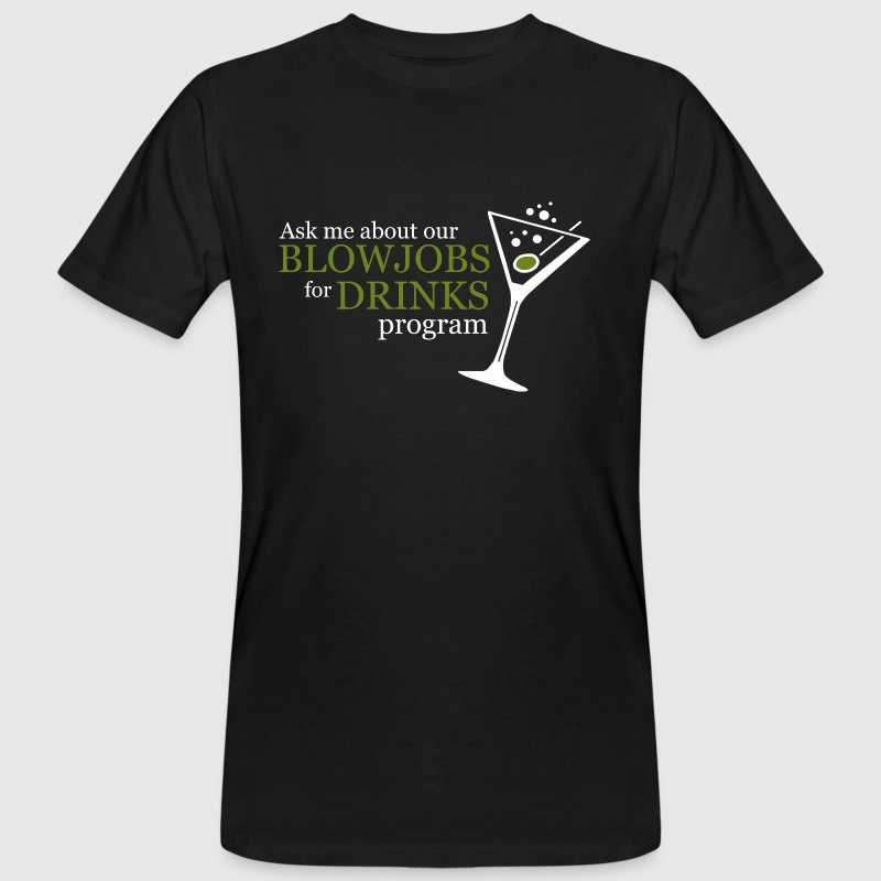 BLOWJOB FOR DRINKS PROGRAM - Men's Organic T-shirt