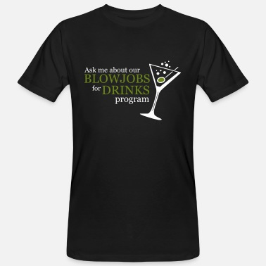 Blowjob BLOWJOB FOR DRINKS PROGRAM - Men's Organic T-Shirt