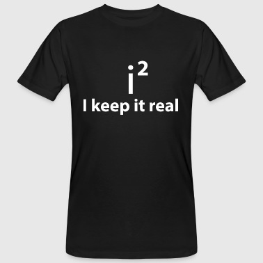 KEEP IT REAL - STAY FAITHFUL - Camiseta ecológica hombre