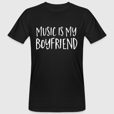 Music Is My Boyfriend - Men's Organic T-Shirt