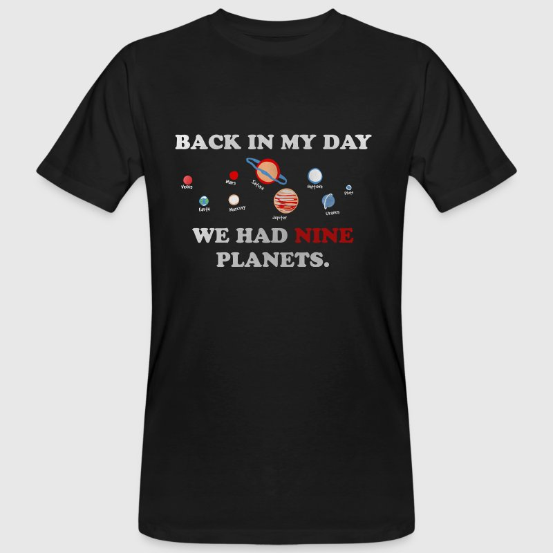 IN my day, we had 9 planets - Økologisk T-skjorte for menn