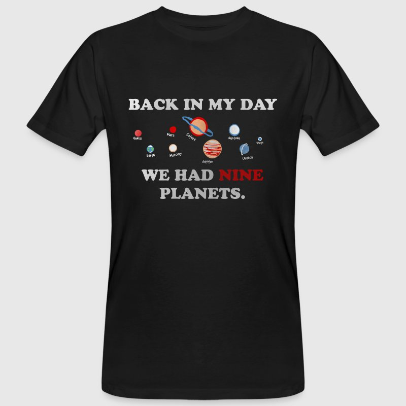 IN my day, we had 9 planets - T-shirt bio Homme