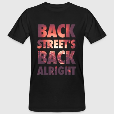 Backstreet's back alright! - Männer Bio-T-Shirt