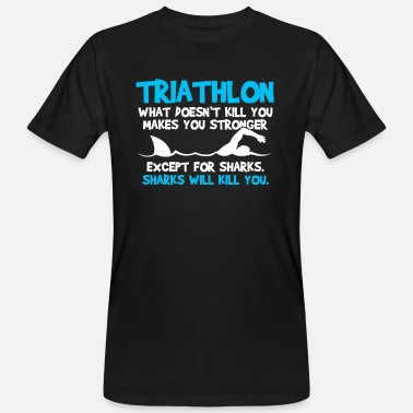 Funny Sports Slogan Triathlon - Sport Triathlete Funny Gift - Men's Organic T-Shirt