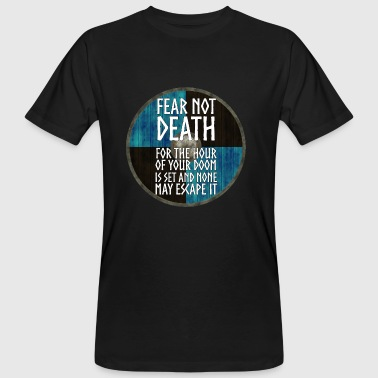 Vikings - Fear not death - Men's Organic T-shirt