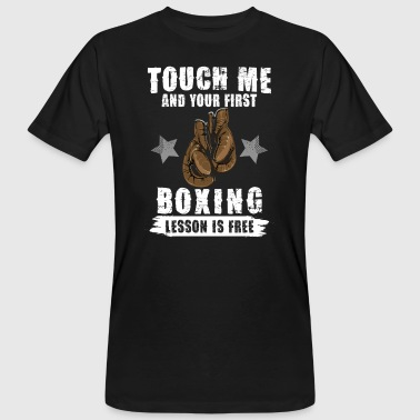 Touch me and your first Boxing Lesson is free - Men's Organic T-shirt