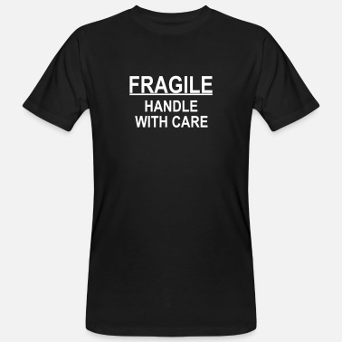 Fragile Handle With Care fragile handle with care w - Men's Organic T-Shirt