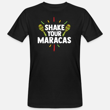 Maracas SHAKE YOUR MARACAS - Men's Organic T-Shirt