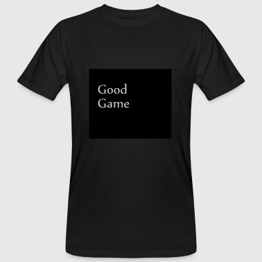 Good Game Good Game - Men's Organic T-Shirt