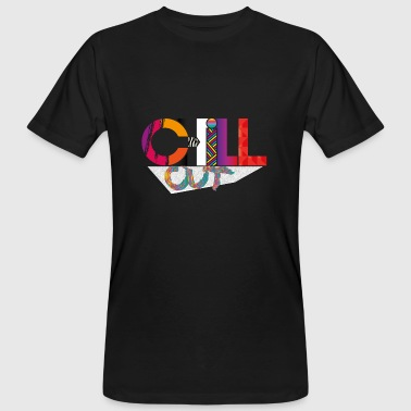 CHILL OUT - Camiseta ecológica hombre