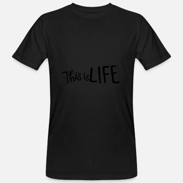 Ovo this is life - Men's Organic T-Shirt