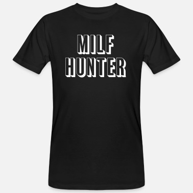 Milf Hunter Milf Hunter - Camiseta ecológica hombre