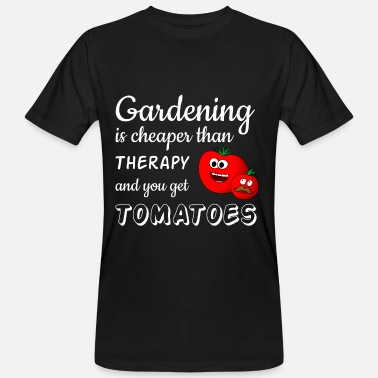 Tomato Gardening is cheaper than a tomato therapy - Men's Organic T-Shirt