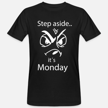 Step Brothers Step aside its Monday - Männer Bio-T-Shirt