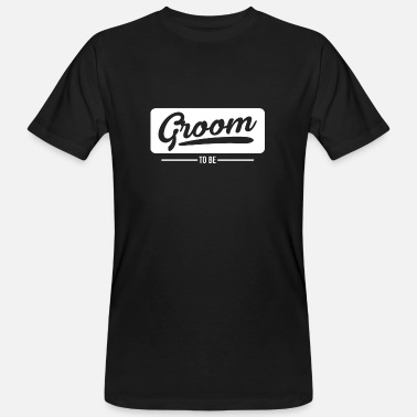 Groom To Be Groom to be Bräutigam Hochzeit JGA - Männer Bio-T-Shirt
