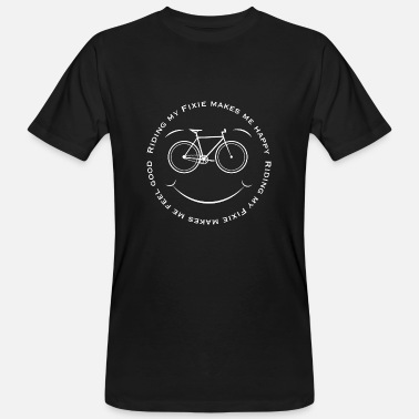 Ride Fixie Bike Fixie Riding my Fixie makes me happy - Men's Organic T-Shirt