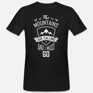 The Mountains Are Calling ++The Mountains are calling++ Bergsteiger Geschenk - Männer Bio-T-Shirt