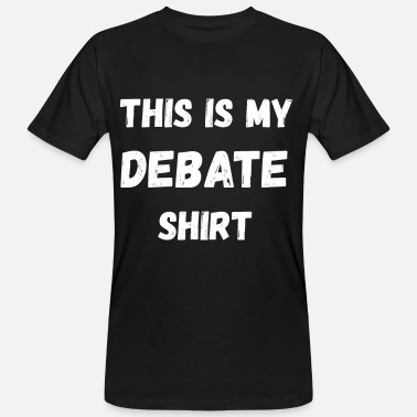 Debate Debate Debating Politicians Arguing - Men's Organic T-Shirt
