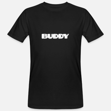 Buddy's Buddy buddy friendship - Men's Organic T-Shirt