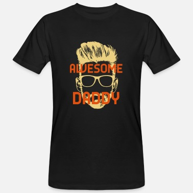 Awesome Daddy AWESOME DADDY! - Männer Bio T-Shirt
