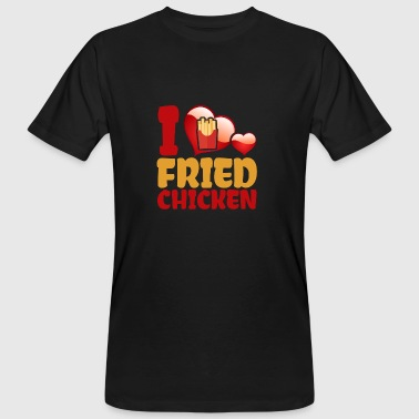 I Love Fried Chicken - Men's Organic T-Shirt