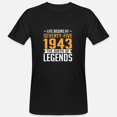 75th Birthday 1943 75 75th Birthday years Legends gift - Men's Organic T-Shirt