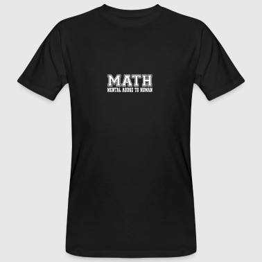 Math: Mental Missbrauch Humans - Männer Bio-T-Shirt