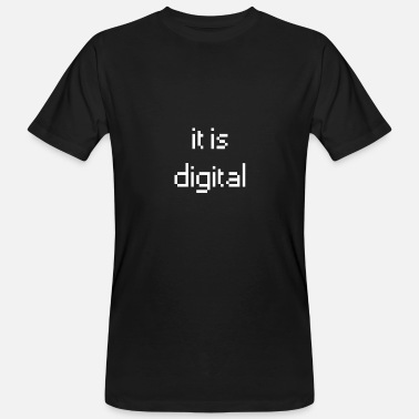 Digit it is digital - Men's Organic T-Shirt