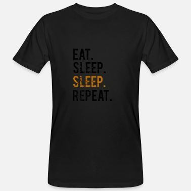 Sinker EATING SLEEPING SLEEPING - REPEATING - Men's Organic T-Shirt