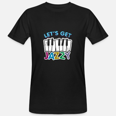 Jazzy Let's get Jazzy children's piano gift saying - Men's Organic T-Shirt