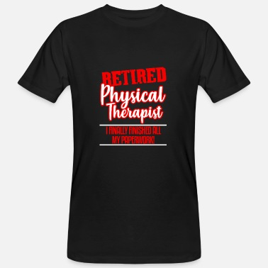 Retirement Party Physical Therapist Retirement Party PT Retired Gift - Men's Organic T-Shirt