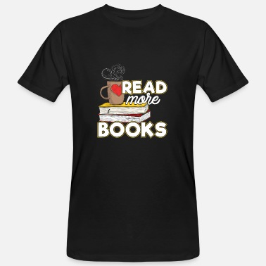 Read Aloud Read More Books Books Read Bookish Gift - Men's Organic T-Shirt