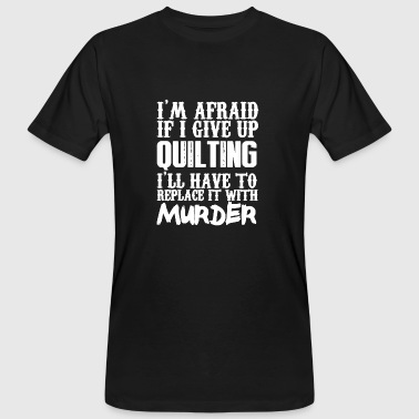 Quilting Shirt - Men's Organic T-Shirt