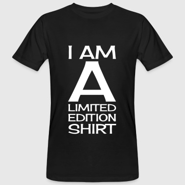 I AM A LIMITED EDITION - Mannen Bio-T-shirt
