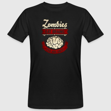Zombies eat Brains you are safe -Lustig-Humor-Cool - Männer Bio-T-Shirt