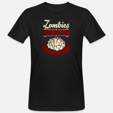 Horror Zombies eat Brains you are safe -Lustig-Humor-Cool - Ekologisk T-shirt herr