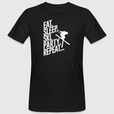 Eat sleep Ski Party repeat - Skiing -Urlaub-Winter - Mannen Bio-T-shirt