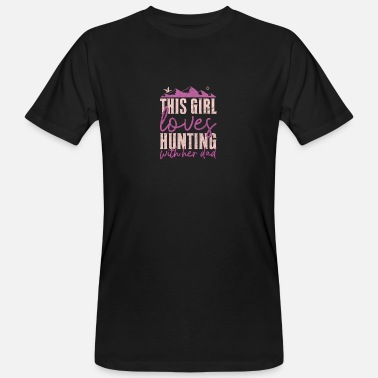 This Girl Loves Hunting With Her Dad Hunter Design - Men's Organic T-Shirt