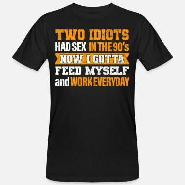 Memes Funny Quote Gift Idea Work Hilarious Quotes - Men's Organic T-Shirt