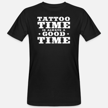 Tatoo Tattooed Girlfriend Tattoo Time Good Gift - Men's Organic T-Shirt