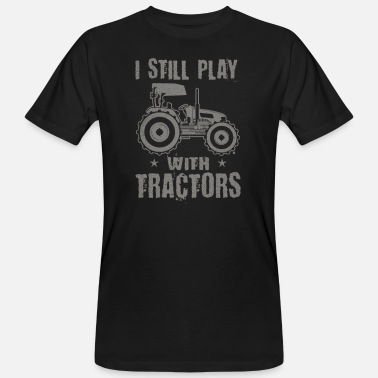 Insurance Vintage Tractor I Still Play With Tractors Gift - Men's Organic T-Shirt