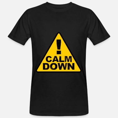 Calm The Fuck Down Calm Down - Cooler Spruch - Økologisk T-skjorte for menn